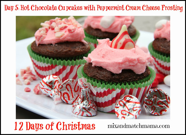 , On the 5th Day of Christmas: I made yummy Hot Chocolate Cupcakes with Peppermint Cream Cheese Frosting!