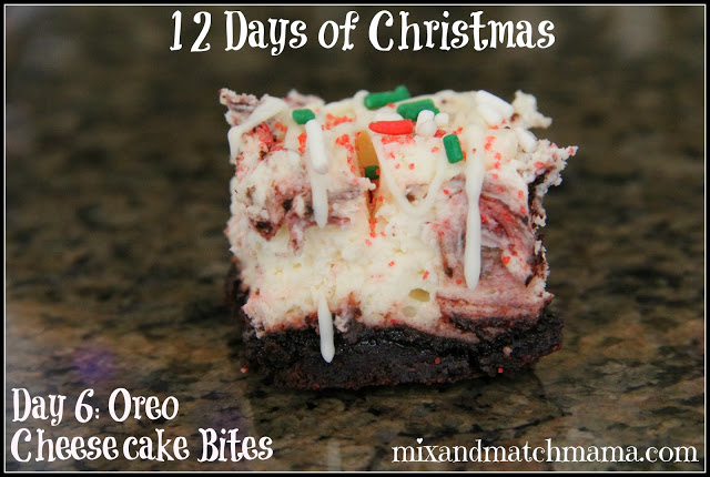 , On the 6th Day of Christmas: I made yummy Oreo Cheesecake Bites!