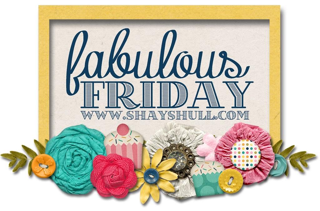 , Fabulous Friday!