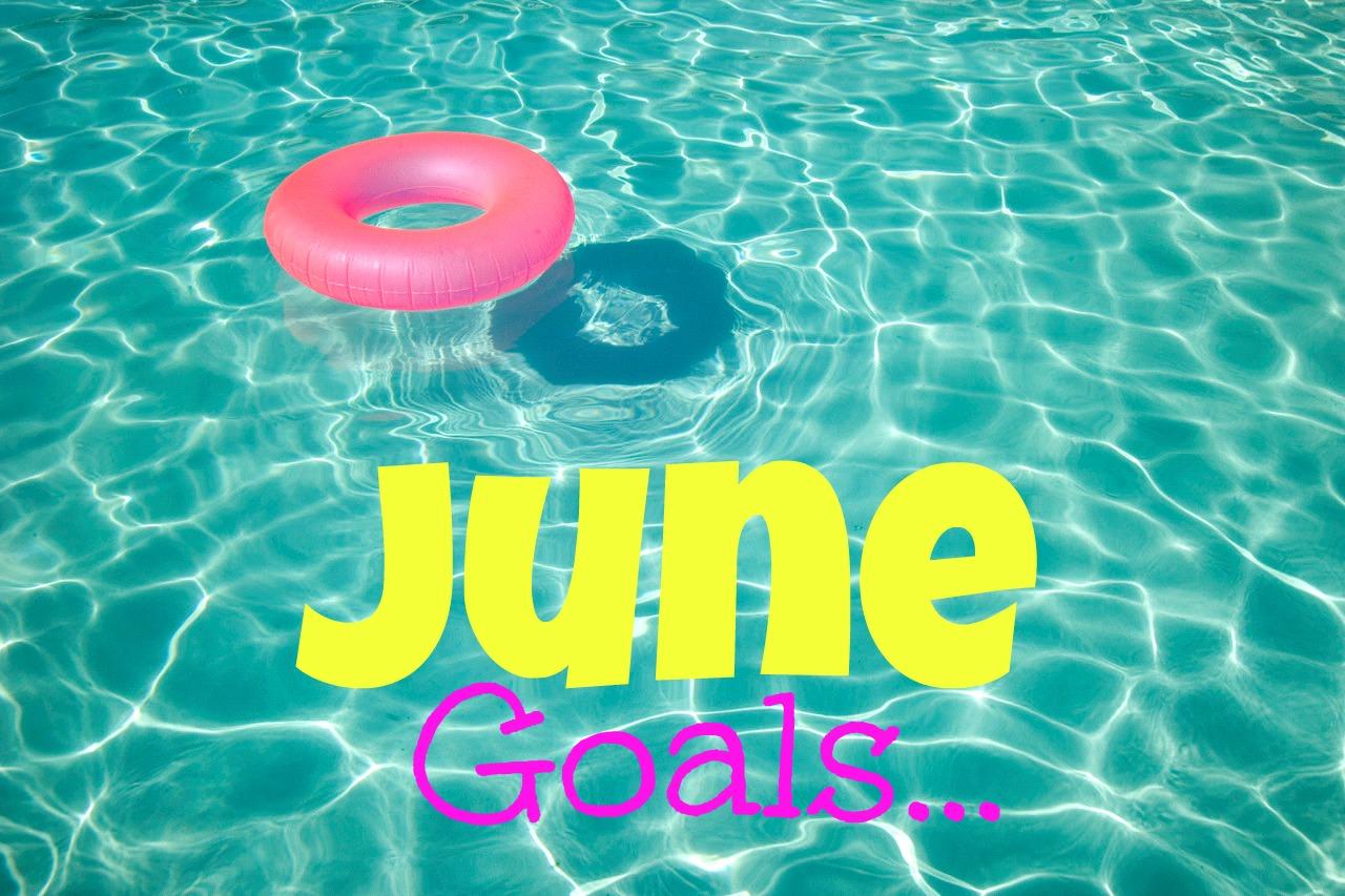 , June Goals