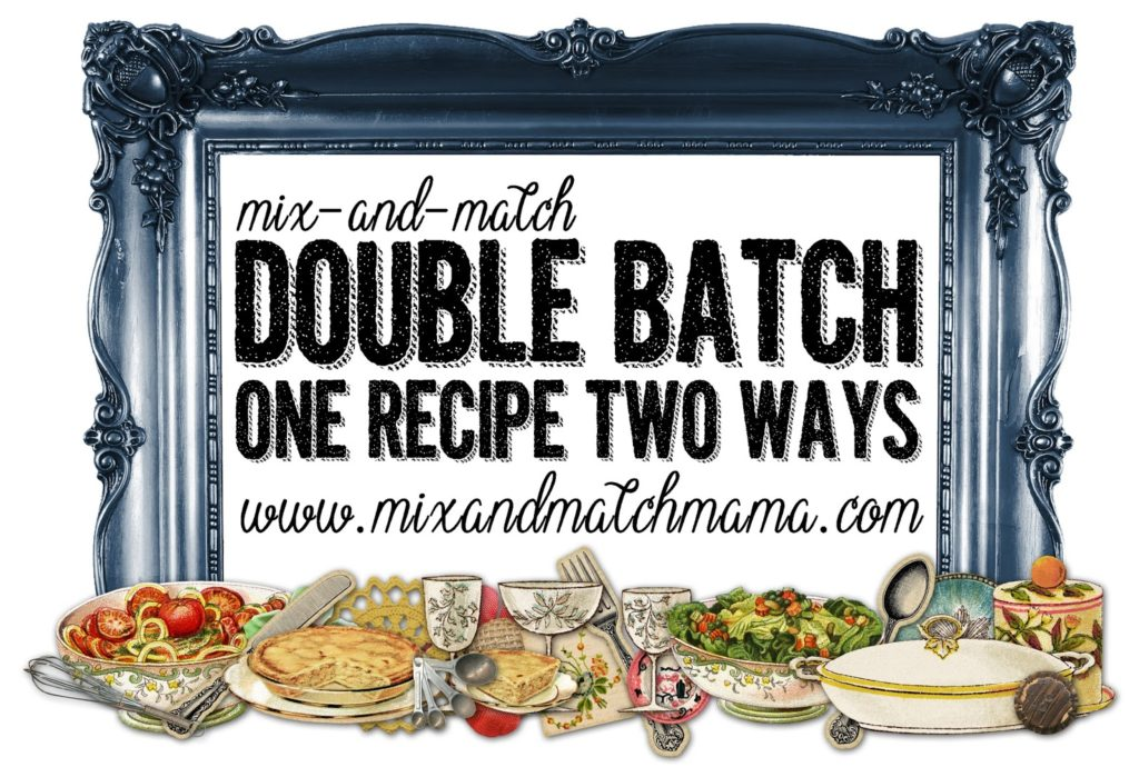 , Mix and Match Double Batch with Pinterest Told Me To!