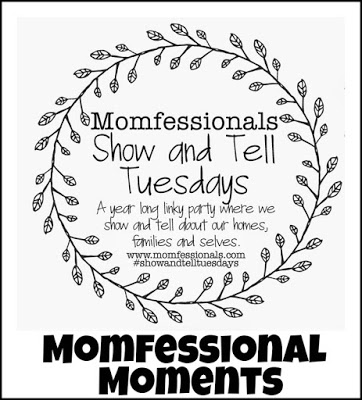 , Show & Tell Tuesday: Momfessional Moments