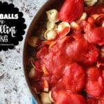 Meatballs26TortelliniBake-1