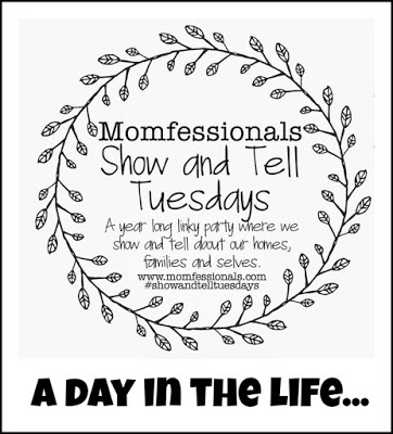 , Show & Tell Tuesday: A Day in the Life