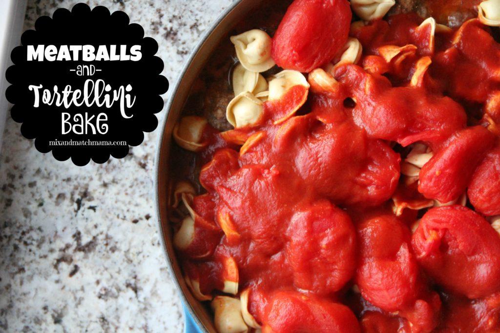 Meatballs & Tortellini Bake