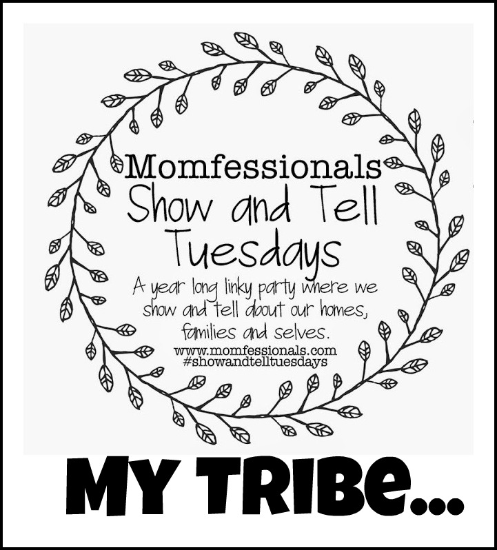 , Show & Tell Tuesday: My Tribe