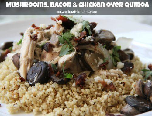 Mushrooms, Bacon & Chicken over Quinoa