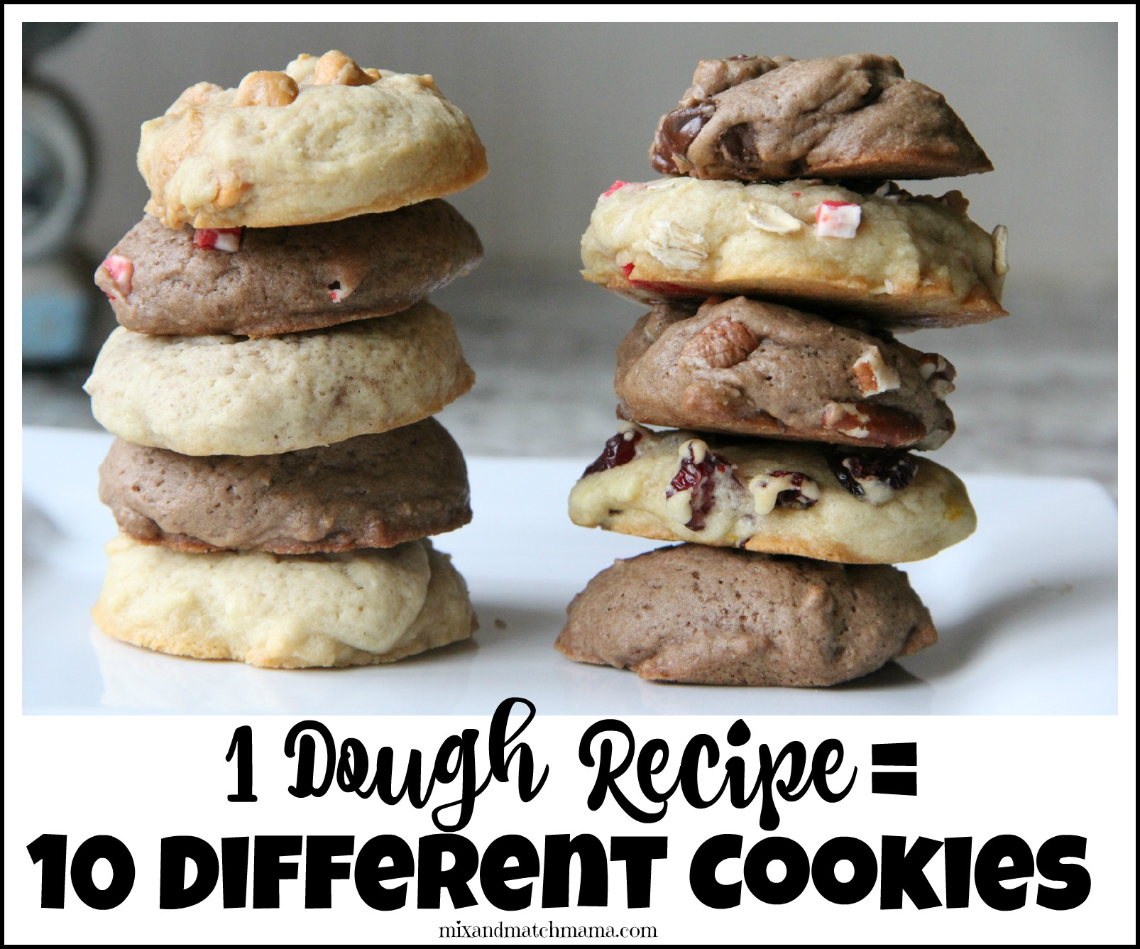 One Dough Recipe 10 Different Cookies Recipe Mix And Match Mama