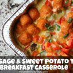 Sausage & Sweet Potato Tot Breakfast Casserole