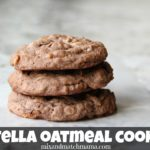 Nutella Oatmeal Cookies