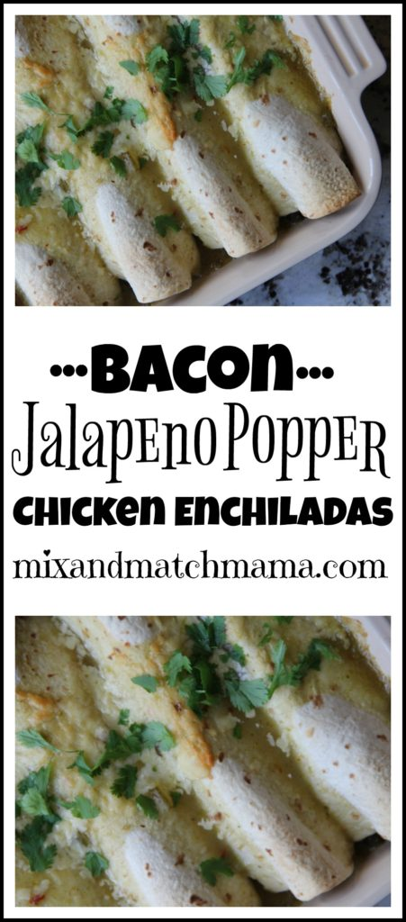 Bacon Jalapeno Popper Chicken Enchiladas