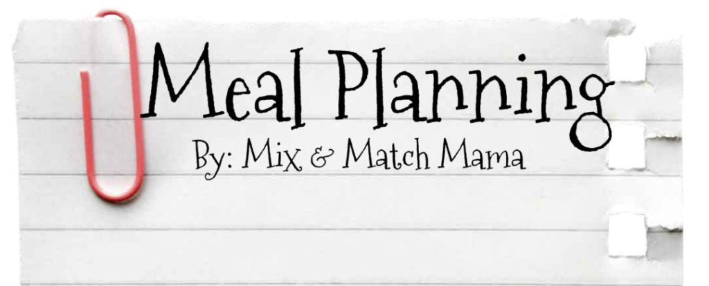 Meal Planning | Mix And Match Mama