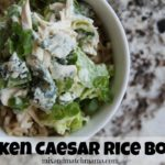 Chicken Caesar Rice Bowls