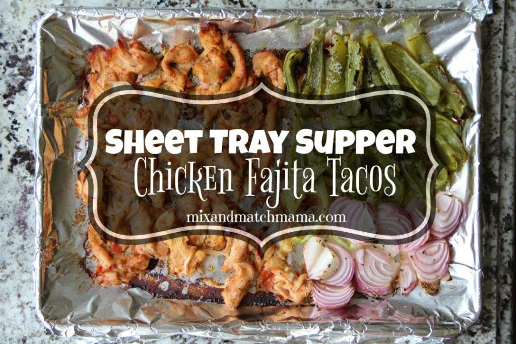Sheet Tray Supper: Chicken Fajita Tacos