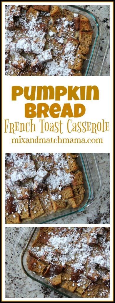 Pumpkin Bread French Toast Casserole