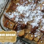 Pumpkin Bread French Toast Casserole