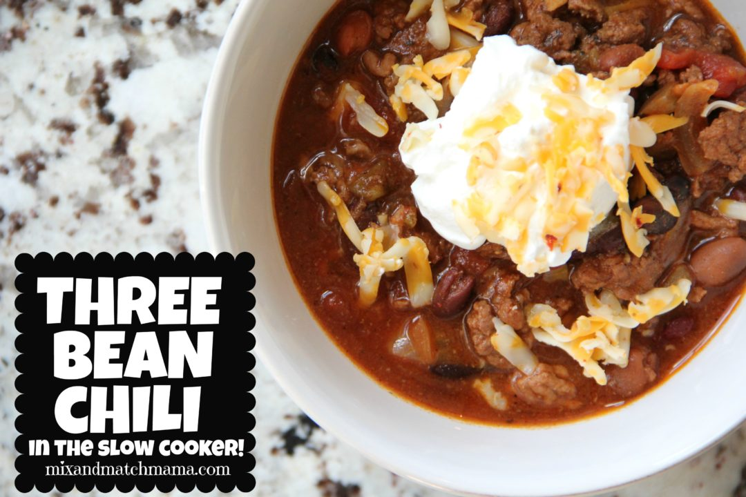 Three Bean Chili In The Slow Cooker Recipe Mix And Match Mama