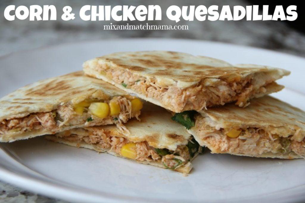 Corn & Chicken Quesadillas