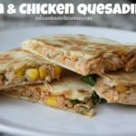 Corn & Chicken Quesadillas