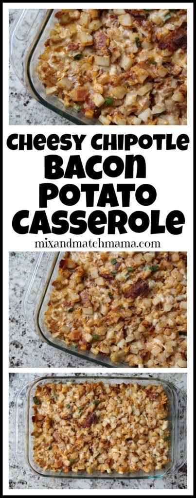 Cheesy Chipotle Bacon Potato Casserole