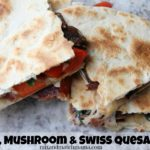 Bacon, Mushroom & Swiss Quesadillas