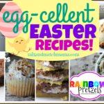 Egg-cellent Easter Recipes